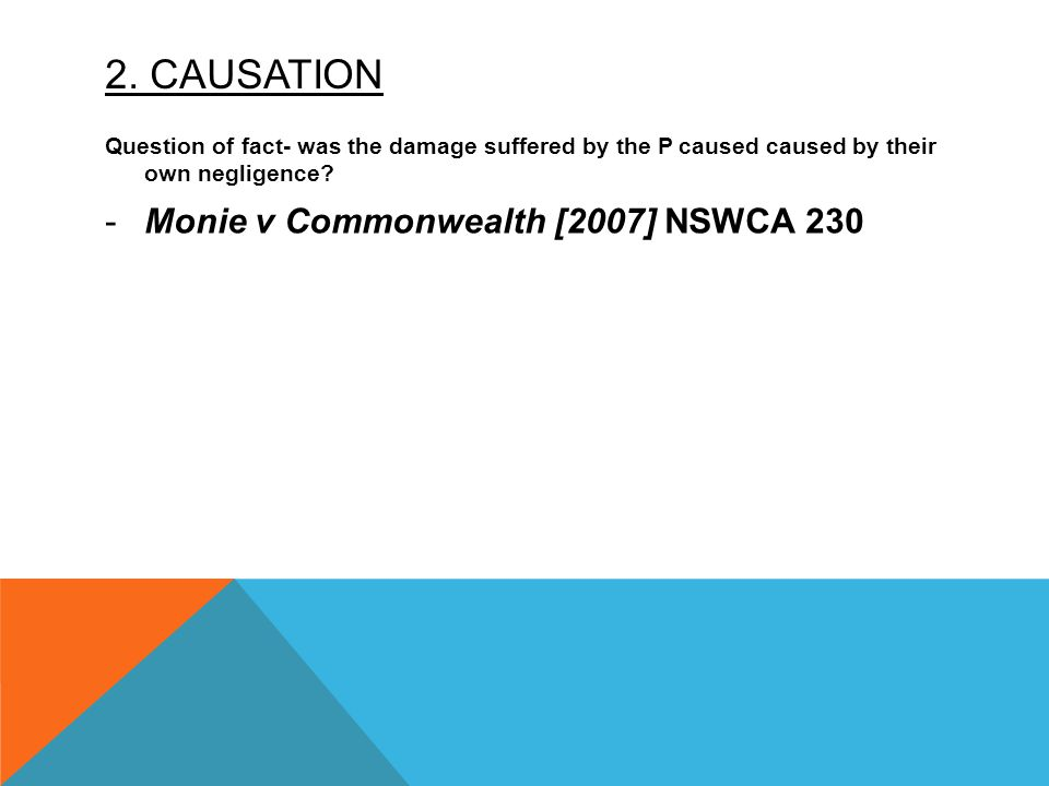 2. CAUSATION Monie v Commonwealth [2007] NSWCA 230